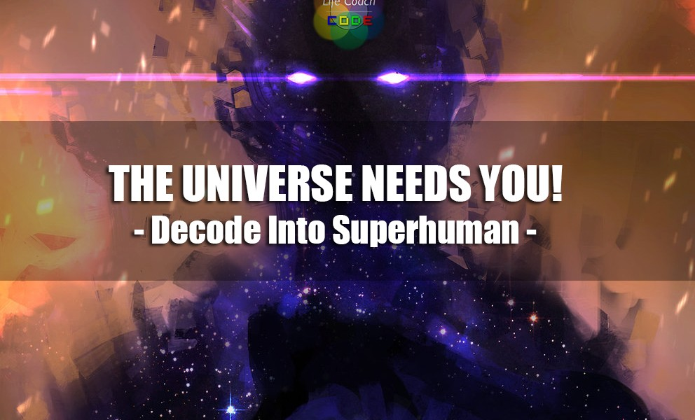 Life Coach Code Superhuman Academy The Universe Needs You!