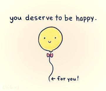 I deserve to be Happy