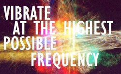 Vibrate on the highest possible frequency