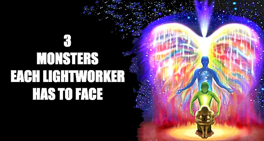 3 Inner 'Monsters' Each Lightworker Has To Face
