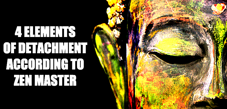 4-elements-of-detachment-according-to-a-zen-master